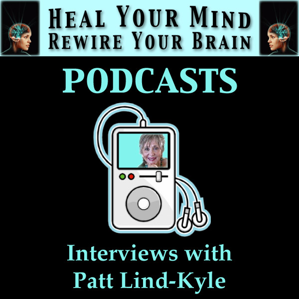 Interviews with the author of Heal Your Mind, Rewire Your Brain